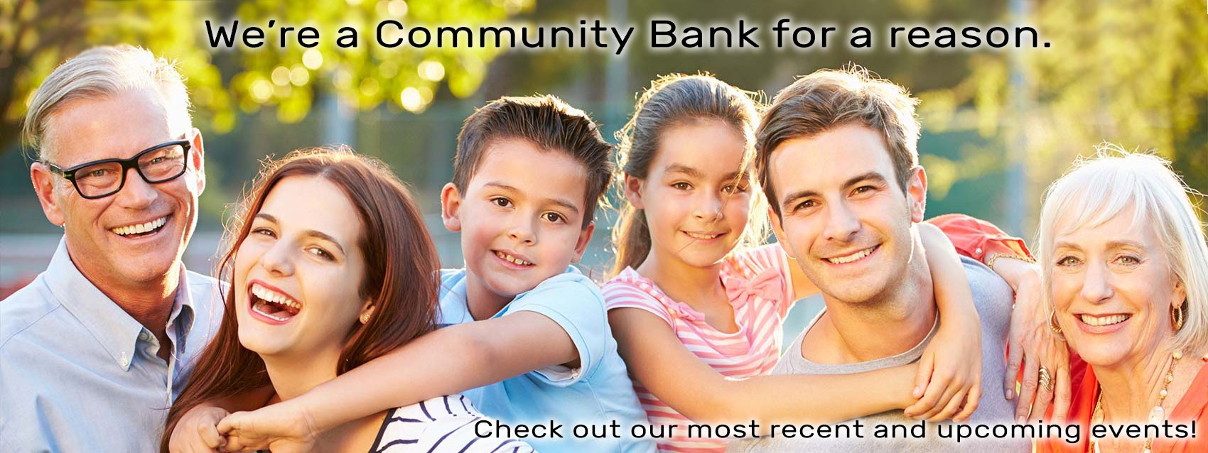 We're a community bank. View our community involvement.